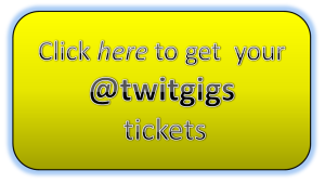 click_here_to_get_your_twitgigs_tickets